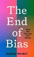 The End of Bias: How We Change Our Minds