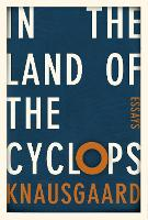 In the Land of the Cyclops: Essays