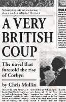 A Very British Coup: The novel that...
