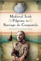 Medieval Irish pilgrims to Santiago ...