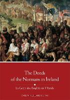 The Deeds of the Normans in Ireland:...