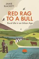 Red Rag To A Bull: Rural Life in an...