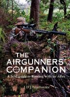 The Airgunner's Companion: A Field...