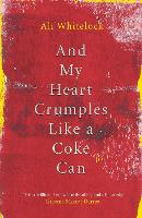 And My Heart Crumples Like a Coke Can
