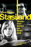 Stasiland: Stories From Behind The...