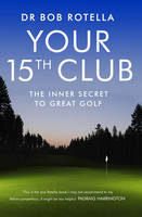Your 15th Club: The Inner Secret to...