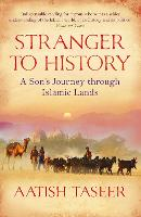 Stranger to History: A Son's Journey...