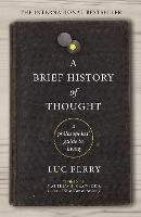 A Brief History of Thought: A...