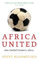 Africa United: How Football Explains...