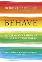 Behave: The Biology of Humans at Our...