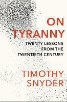 On Tyranny: Twenty Lessons from the...