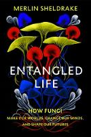 Entangled Life: How Fungi Make Our...