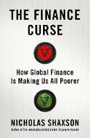 The Finance Curse: How global finance...