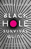 Black Hole Survival Guide