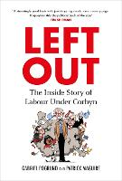 Left Out: The Inside Story of Labour...