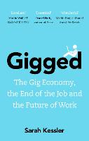 Gigged: The Gig Economy, the End of...