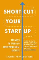 Shortcut Your Startup: Ten Ways to...