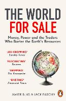 The World for Sale: Money, Power and...