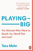 Playing Big: Find Your Voice, Your...
