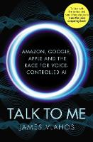 Talk to Me: Amazon, Google, Apple and...
