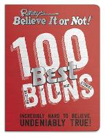 Ripley's 100 Best Believe It or Nots:...