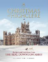 Christmas at Highclere: Recipes and...