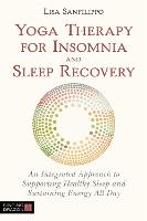 Yoga Therapy for Insomnia and Sleep...