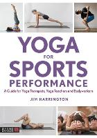 Yoga for Sports Performance: A Guide...