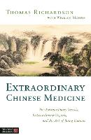 Extraordinary Chinese Medicine: The...