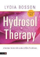 Hydrosol Therapy: A Handbook for...