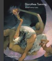 Dorothea Tanning: Art and Life