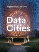 Data Cities: How Satellites Are...