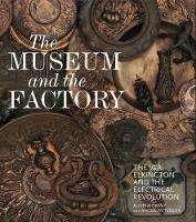 The Museum and the Factory: The V&A,...