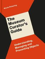 The Museum Curator's Guide:...