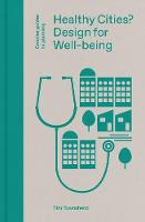 Healthy Cities?: Design for Well-being