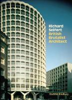 Richard Seifert: British Brutalist...