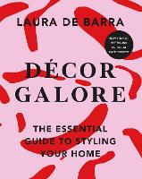 Decor Galore: The Essential Guide to...