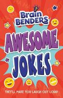 Brain Benders: Awesome Jokes