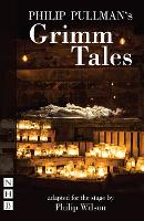 Philip Pullman's Grimm Tales (stage...