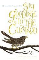 Say Goodbye to the Cuckoo