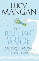 The Reluctant Bride: One Woman's...