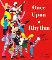 Once Upon a Rhythm: The story of music