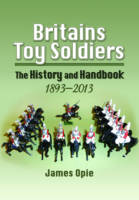 Britain's Toy Soldiers: The History...