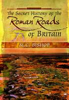 Secret History of the Roman Roads of...