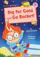 Dig for Gold and Go Rocket!: (Pink...