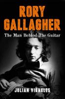 Rory Gallagher: The Man Behind The...