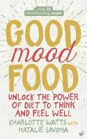 Good Mood Food: Unlock the power of...