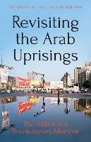 Revisiting The Arab Uprisings: The...