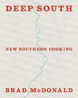 Deep South: New Southern Cooking,...