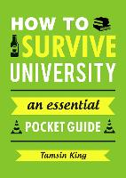 How to Survive University: An...